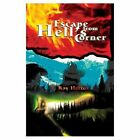 Escape From Hell's Corner E Roy Hector iUniverse Hardback 9780595659500