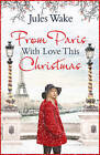From Paris with Love This Christmas by Jules Wake (Paperback, 2015)