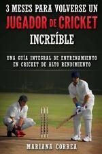 3 MESES para VOLVERSE un JUGADOR de CRICKET INCREIBLE : Una GUIA INTEGRAL de...