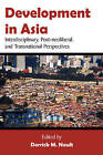 Development in Asia: Interdisciplinary, Post-Neoliberal, and Transnational Perspectives by Brown Walker Press (FL) (Paperback / softback, 2008)
