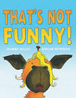 That's Not Funny! by Jeanne Willis (Hardback, 2010)