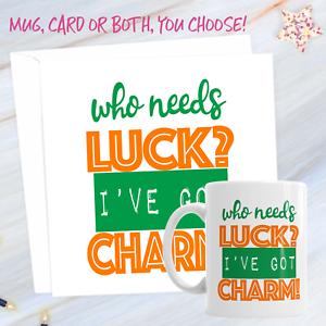St-Patrick-039-s-Day-Who-Needs-Luck-I-039-ve-Got-Charm-11oz-Mug-And-Card
