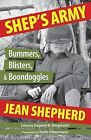 Shep's Army: Bummers, Blisters, & Boondoggles by Jean Shepherd (Paperback / softback, 2013)