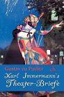 Karl Immermann`S Theater-Briefe by Gustav zu Putlitz and Gustav Zu Putlitz (2011, Paperback)