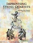 Improvising String Quartets von Sera J. Smolen und Alice Kay Kanack (2012, Taschenbuch)