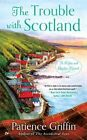 The Trouble With Scotland by Patience Griffin (Paperback, 2016)