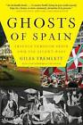Ghosts of Spain: Travels Through Spain and Its Silent Past by Giles Tremlett (Paperback / softback, 2008)