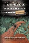 ... Life in a Northern Town: Small Places in a Big World. Big Worlds in Small Places. by Jack Hart (Hardback, 2013)