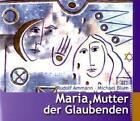 Maria, Mutter der Glaubenden von Rudolf Ammann und Michael Blum (2011, Geheftet)