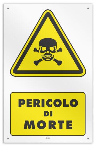 """Cartello vinile 4 fori /""""Attenzione Pericolo di Morte/"""""""
