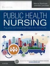 Public Health Nursing : Population-Centered Health Care in the Community by Marcia Stanhope and Jeanette Lancaster (2015, Paperback)
