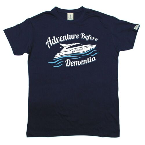 OB Adventure Before Dementia Speed Boat T-SHIRT Tee Sailing birthday funny gift