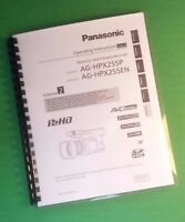 Laser Printed Panasonic Hpx255p Video Camera 170 Page Owners Manual Guide