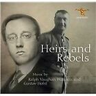 Heirs and Rebels: Music by Ralph Vaughan Williams and Gustav Holst (2016)