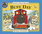 Little Red Train: Busy Day by Benedict Blathwayt (Paperback, 2009)