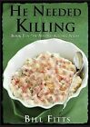 He Needed Killing by Bill Fitts (Paperback / softback, 2013)