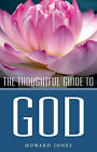 The Thoughtful Guide to God by Howard Jones (Paperback, 2006)