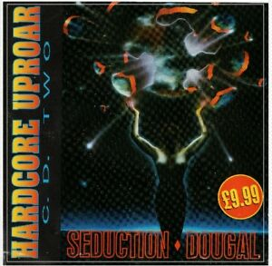 HARDCORE-UPROAR-DJ-SEDUCTION-amp-DOUGAL-MIX-CD-TWO