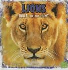 Lions: Built for the Hunt by Tammy Gagne (Hardback, 2016)