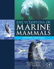 Encyclopedia of Marine Mammals by Elsevier Science Publishing Co Inc (Hardback, 2008)