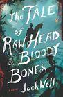 The Tale of Raw Head & Bloody Bones by Jack Wolf (Paperback / softback, 2013)