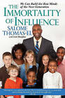 The Immortality of Influence: We Can Build the Best Minds of the Next Generation by Salome Thomas-El, Mr Cecil Murphey (Paperback / softback, 2010)