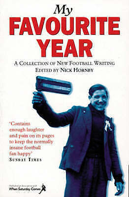 1 of 1 - My Favourite Year: A Collection of New Football Writing, , Very Good Book