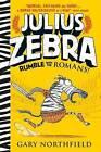 Julius Zebra: Rumble with the Romans! by Gary Northfield (Hardback, 2015)