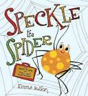 Speckle the Spider: With Maps, Flaps, and Pull-Out Surprises! by Emma Dodson (Hardback)