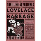 The Thrilling Adventures of Lovelace and Babbage: The (Mostly) True Story of the First Computer by Sydney Padua (Paperback, 2016)
