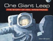 One Giant Leap : The Story of Neil Armstrong by Don Brown (2001, Trade Paperback)