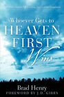 Whoever Gets to Heaven First Wins by Brad Henry (Paperback / softback, 2005)
