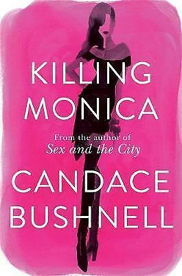 1 of 1 - KILLING MONICA By Candace Bushnell NEW Paperback Book Free Shipping 2015 English