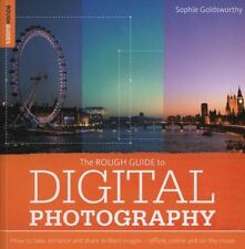 Rough Guide to Digital Photography: How to Enhance and Share Brilliant Images Of