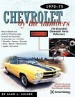 Chevrolet by the Numbers: the Essential Chevrolet Parts Reference 1970-1975 by Alan Colvin (Paperback, 1994)
