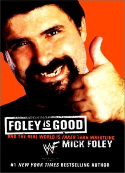 Foley is Good,Mick Foley