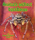 Animals without Backbones by Bobbie Kalman (Paperback, 2009)