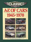 Classic and Sports Car Magazine A-Z of Cars 1945-1970 by Michael Sedgwick, Mark Gillies (Paperback, 2010)