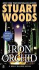 Holly Barker: Iron Orchid 3 by Stuart Woods (2006, Paperback)