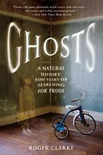 Ghosts : A Natural History: 500 Years of Searching for Proof by Roger Clarke (2…