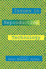 Issues in Reproductive Technology: An Anthology by Helen B. Holmes, Joan Helmich (Paperback, 1994)