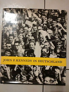 John F. Kennedy in Deutschland - Dokumentation von O.M. Artus - American Council - Balingen, Deutschland - John F. Kennedy in Deutschland - Dokumentation von O.M. Artus - American Council - Balingen, Deutschland