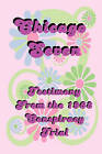 Chicago Seven: Testimony from the 1968 Conspiracy Trial by Abbie Hoffman, Timothy Leary, Norman Mailer (Paperback / softback, 2008)