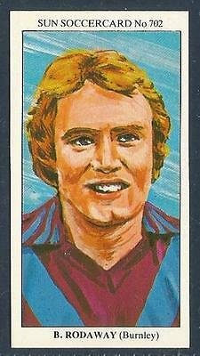 THE SUN 1979 SOCCERCARDS #702-BURNLEY-BILL RODAWAY