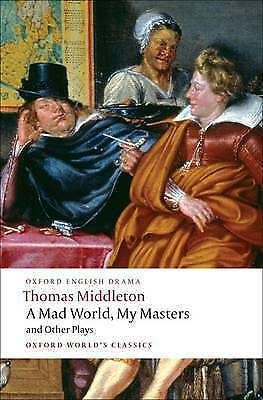 1 of 1 - A Mad World, My Masters and Other Plays (Oxford World's Classics), Middleton, Th