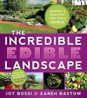 The Incredible Edible Landscape 9781462110285 by Joy Bossi Paperback