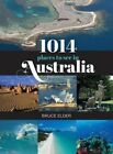 1014 Places to See in Australia by Bruce Elder (Paperback, 2014)