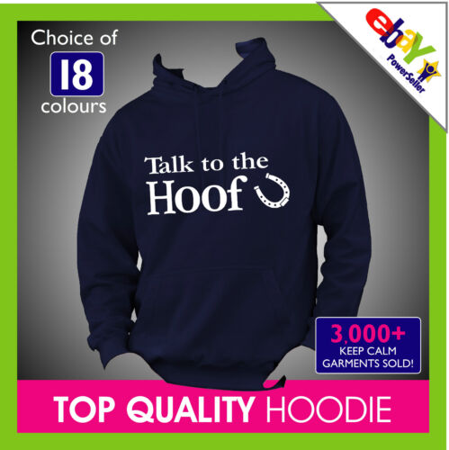 TALK TO THE HOOF Horse Riding Hoodie Hoody Like Canter On Any Colour//Size