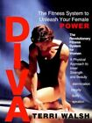 Diva The Fitness System to Unleash Your Female Power 9781418443276 Book