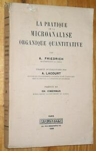 Friedrich-LA-PRATIQUE-DE-LA-MICROANALYSE-ORGANIQUE-QUANTITATIVE-chimie-biologie